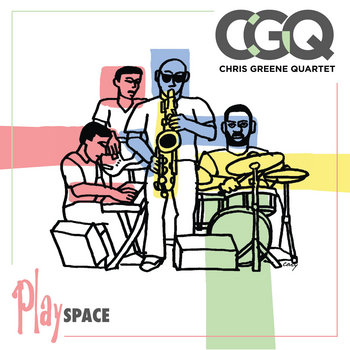 PlaySPACE by Chris Greene Quartet