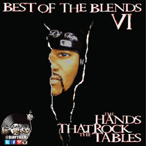 Best Of The Blends Vol 6 - The Hands That Rock The Tables cover art