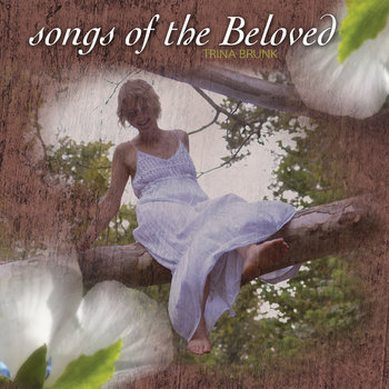Songs of the Beloved by Trina Brunk