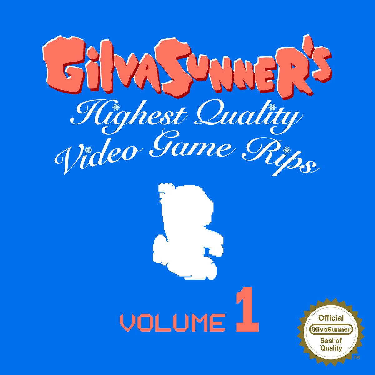 GilvaSunner's Highest Quality Video Game Rips: Volume 1