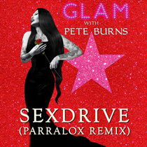 Glam With Pete Burns - Sexdrive (Parralox Remix V2) cover art