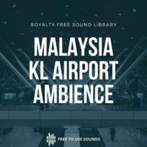 Kuala Lumpur Airport Ambience   Sounds Of Malaysia cover art