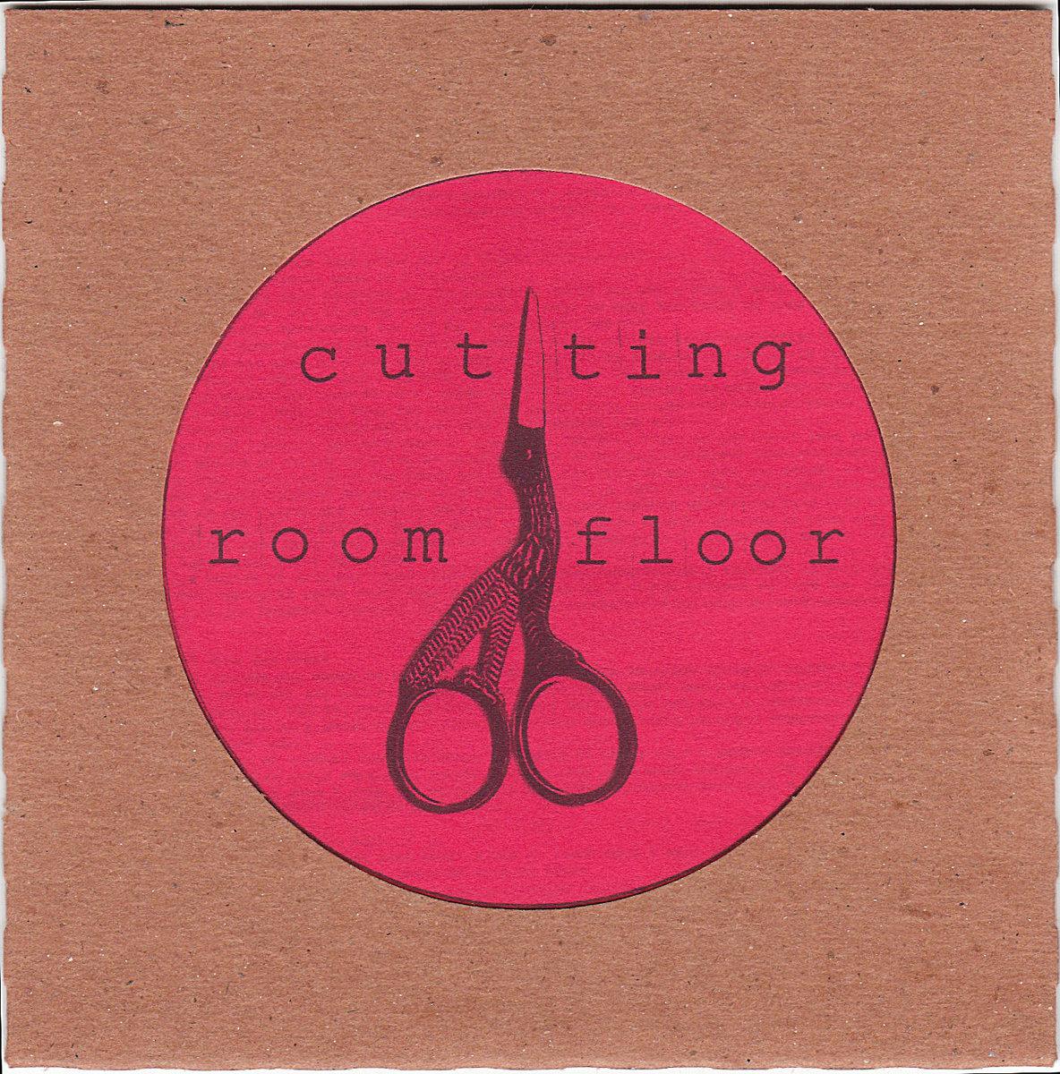 Cutting Room Floor   Cutting Room Floor