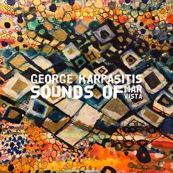 Sounds of Mar Vista EP by George Karpasitis