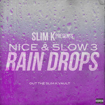 Nice & Slow 3 (Raindrops) cover art