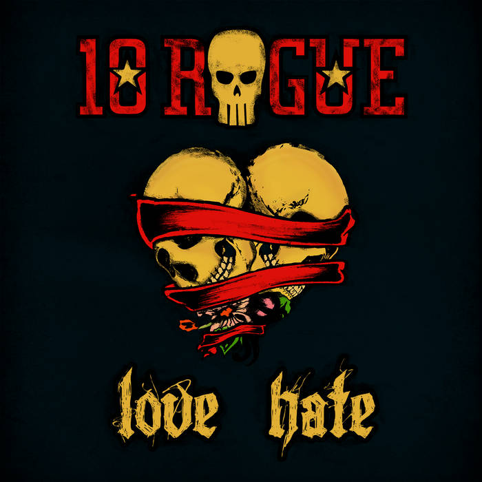 10Rogue - Love hate