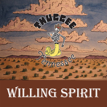 Willing Spirit (ep) by Thuggee Tennessee