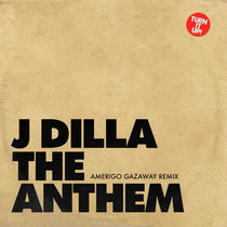 J Dilla - The Anthem (Amerigo Gazaway Remix) cover art