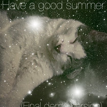 Have a good Summer (final demo) cover art