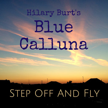 Step Off And Fly by Hilary Burt's Blue Calluna