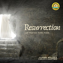 Resurrection, an Easter Tone Poem cover art