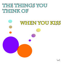 The Things You Think Of When You Kiss cover art