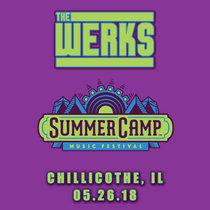 LIVE @ Summer Camp Music Festival - Chillicothe, IL 05.26.18 cover art