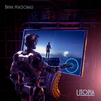 Utopia by Bryan Macdonald
