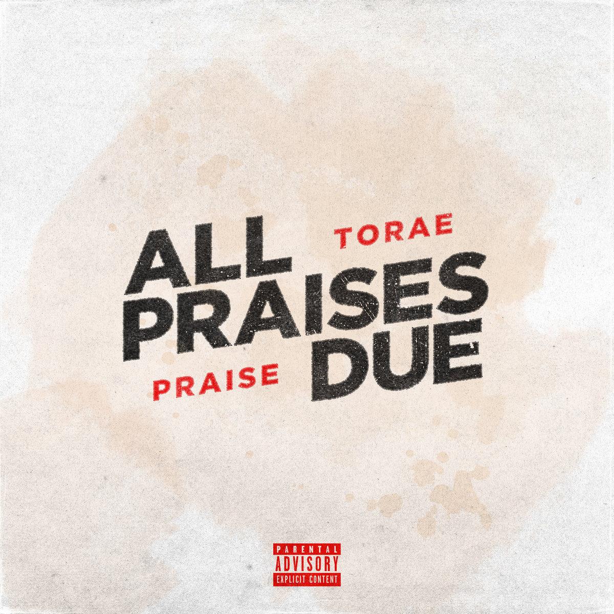 all praises due torae