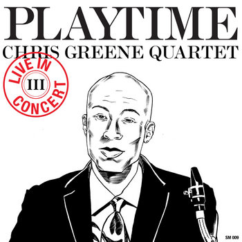 Playtime III by Chris Greene Quartet
