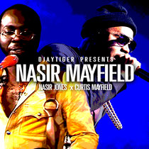 Nasir Mayfield (Nas and Curtis Mayfield, prod by Djaytiger) cover art