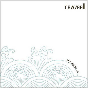The Water EP by Dewveall