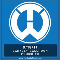 LIVE @ Barkley Ballroom Frisco, CO 3/16/17 cover art