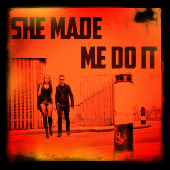 She Made Me Do It EP by She Made Me Do It