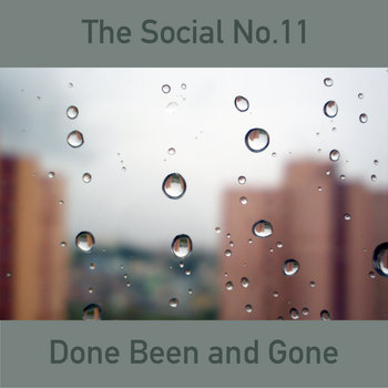 Done Been and Gone by The Social No.11