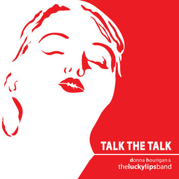 Talk The Talk by Donna Hourigan and The Lucky Lips Band