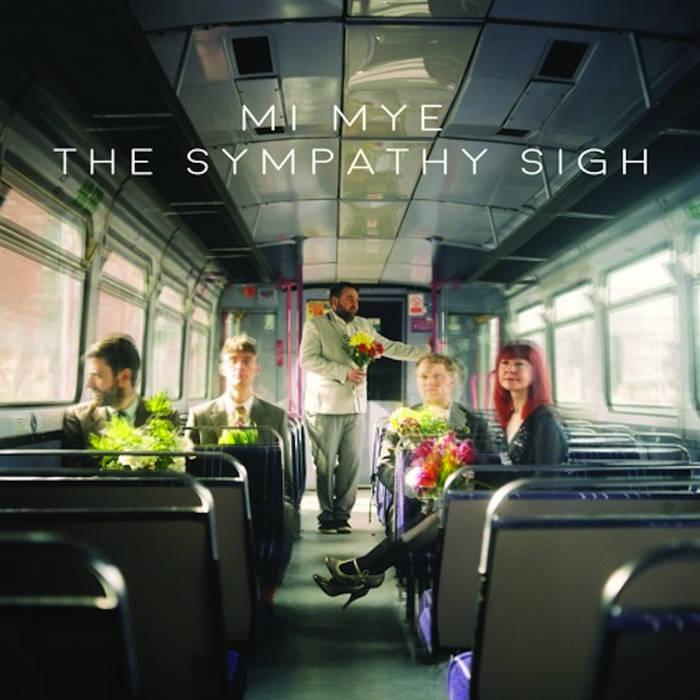 Mi Mye - The Sympathy Sigh