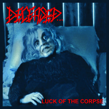 028 - Luck Of The Corpse by DECEASED