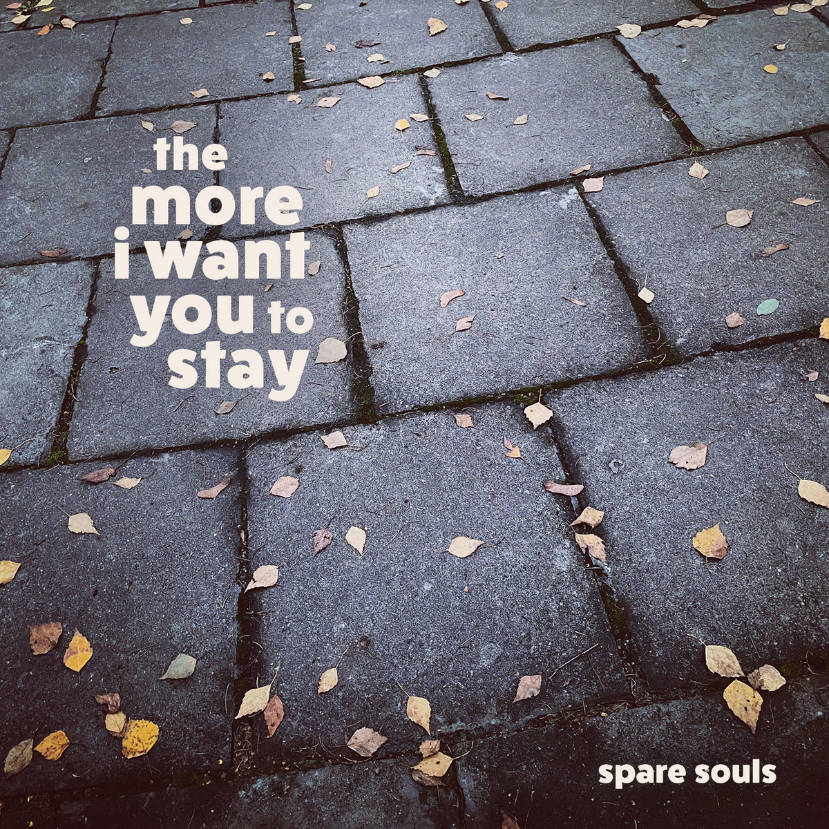 The More I Want You to Stay by Spare Souls
