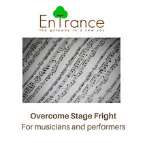 Overcome Stage Fright - For musicians and performers cover art