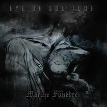 Eye of Solitude | Marche Funèbre cover art