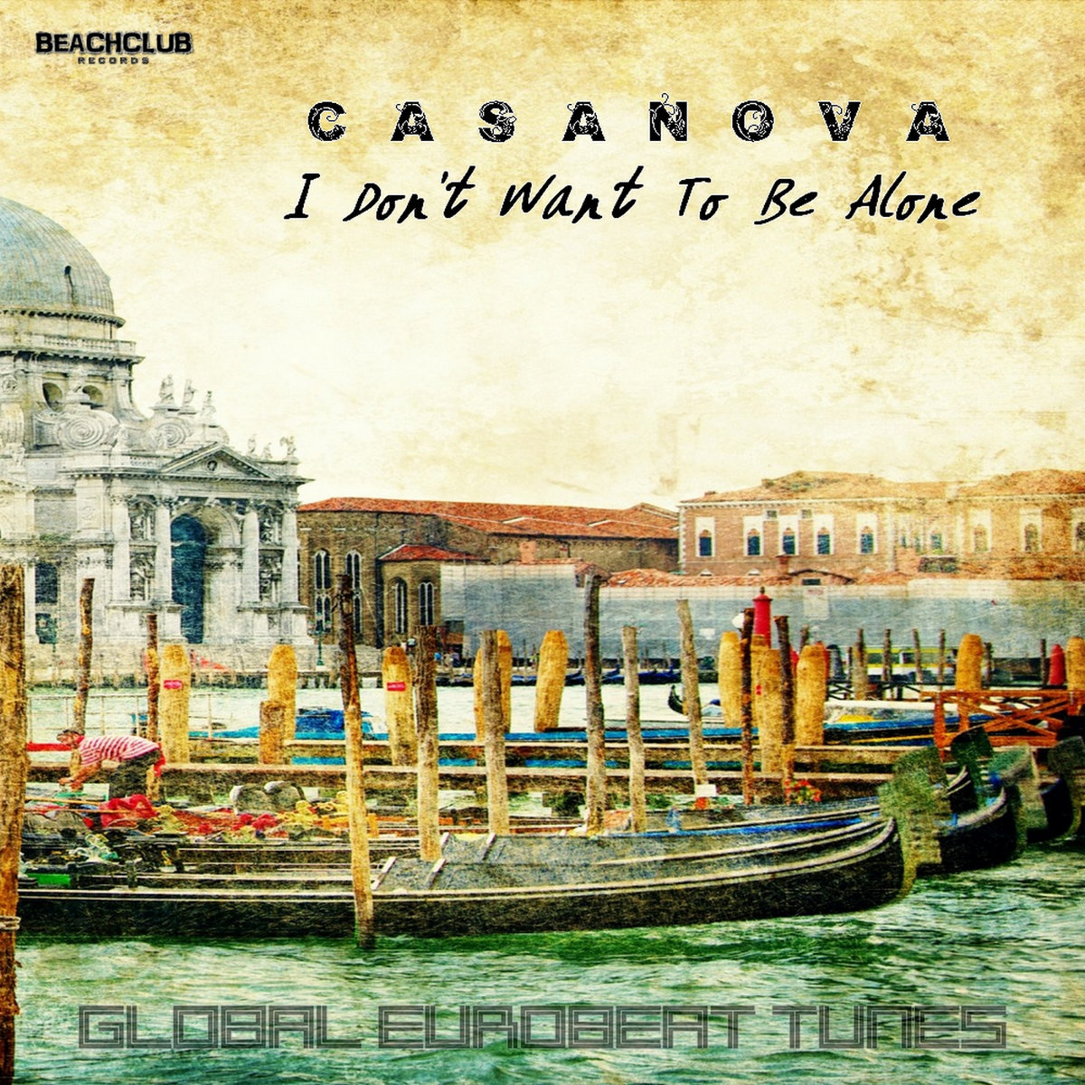 Casanova I Dont Want To Be Alone Beach Club Records