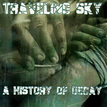 A History of Decay by Traveling Sky