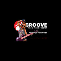Groove – Episode #15: Divinity Roxx cover art