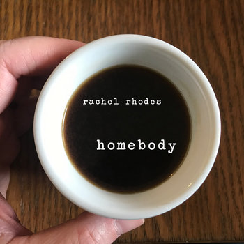Homebody by Rachel Rhodes