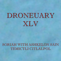 Droneuary XLV - Temictli Citlalpol cover art