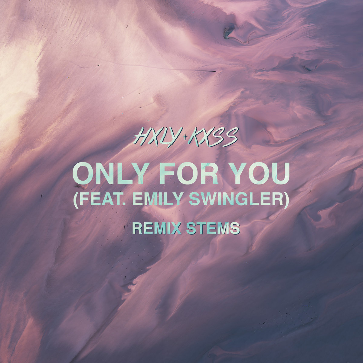 Only For You (Remix Stems) | HXLY KXSS