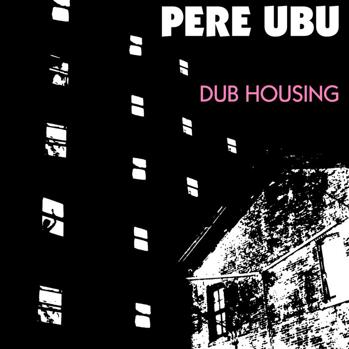 Image result for Pere Ubu - Dub Housing