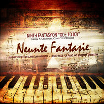 """Ninth Fantasy (from Beethoven) on """"Ode to Joy"""" for Piano & Symphony Orchestra cover art"""