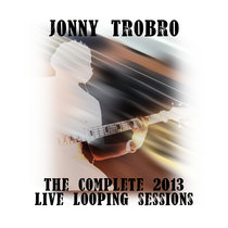 The Complete 2013 Live Looping Sessions cover art