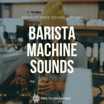 Barista Sound Effects   Espresso Machine Sounds   Coffee Machine Sounds cover art