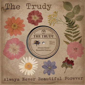 Always Never Beautiful Forever (album) by The Trudy