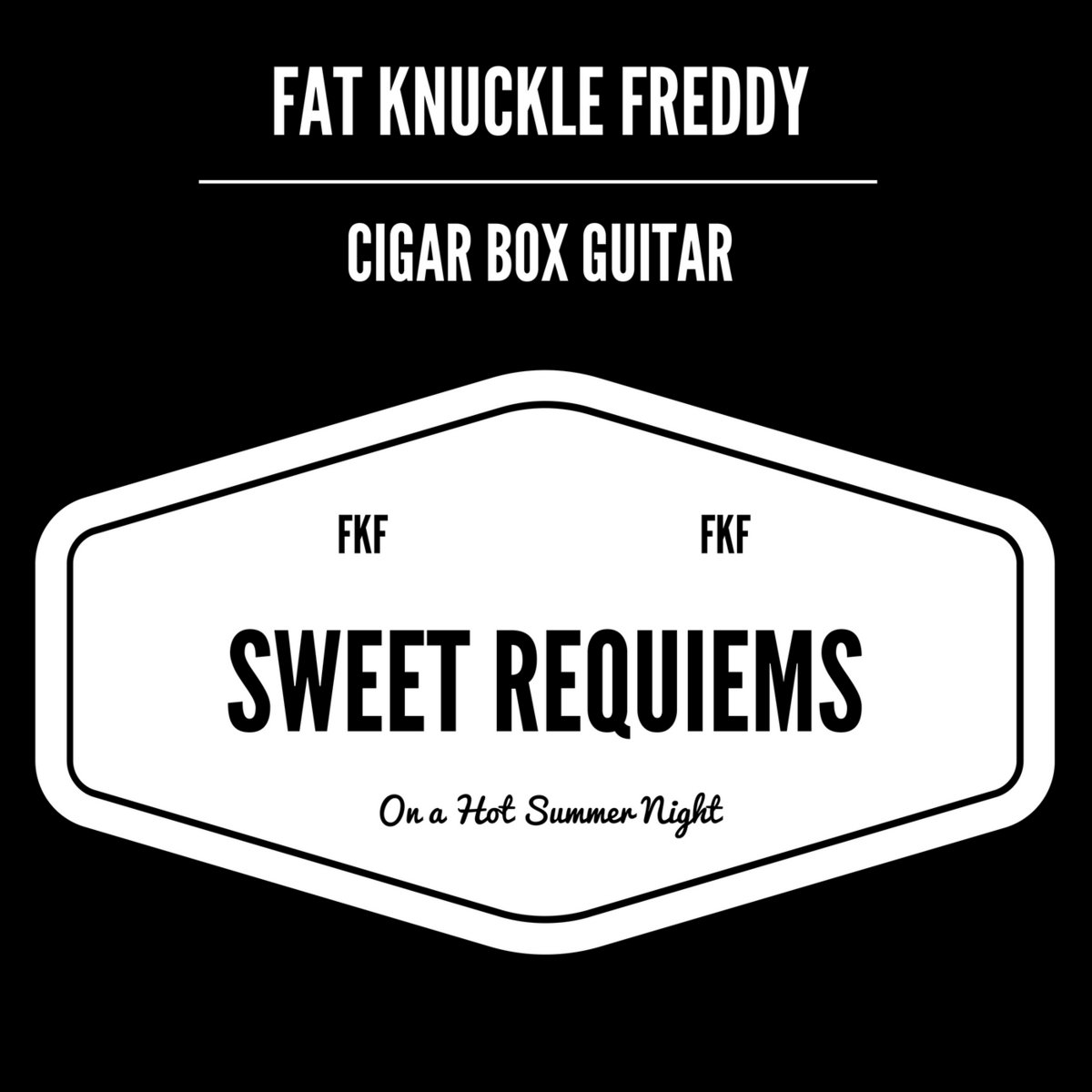 from Sweet Requiems On A Hot Summer Night by Fat Knuckle Freddy