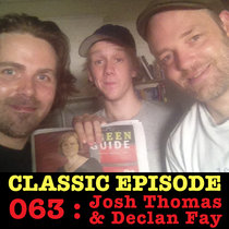 Ep 063 : Josh Thomas & Declan Fay love the 07/03/13 Letters cover art