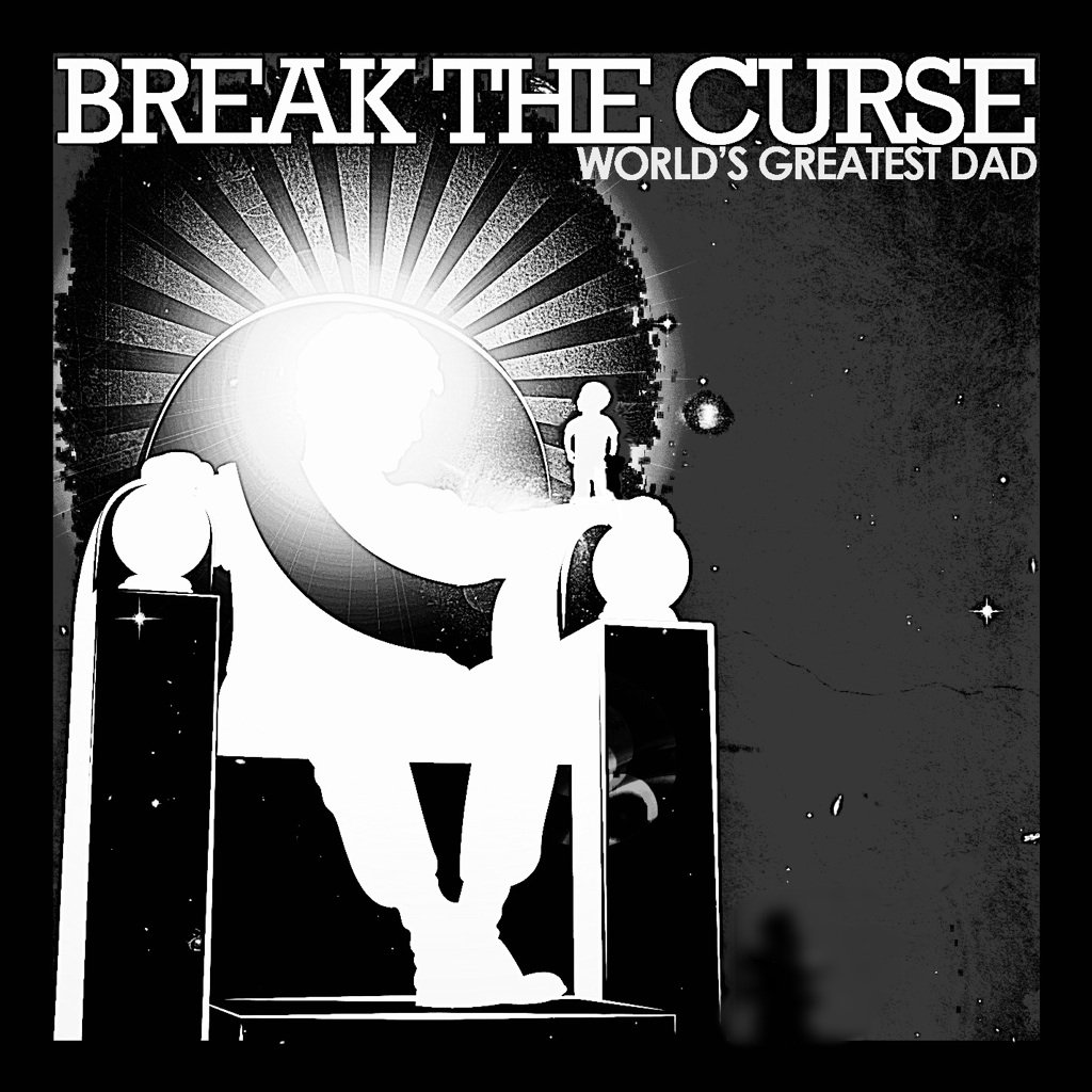 World's Greatest Dad | BREAK THE CURSE
