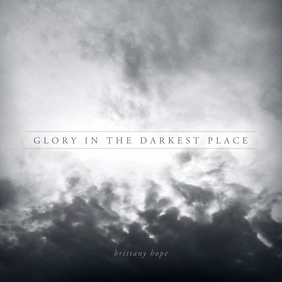 Glory in the Darkest Place | brittany hope