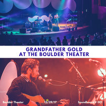Grandfather Gold - Live At Boulder Theater - 12/29/17 (Soundboard 001) cover art