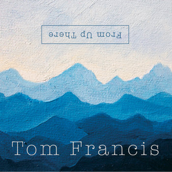 From Up There by Tom Francis