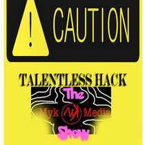 Talentless Hack: The Myk Media Show collection cover art