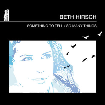 Something To Tell / So Many Things by Beth Hirsch